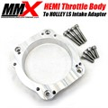HEMI Throttle Body to Holley LS Intake Adapter Kit by MMX